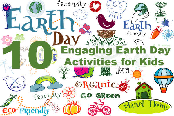 10 Engaging Earth Day Activities