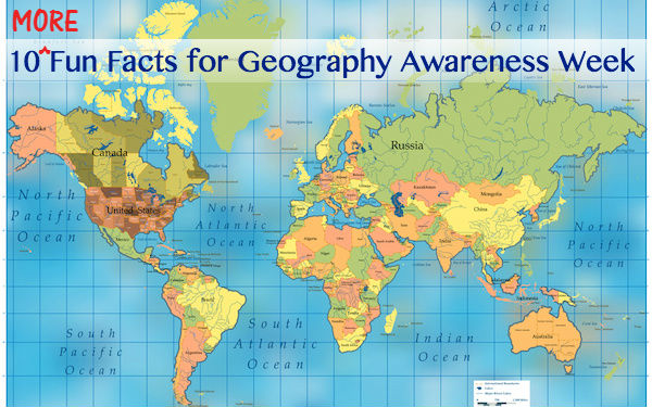 10 More Fun Facts for Geography Awareness Week