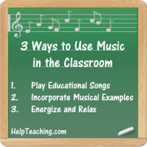 3 Ways to Use Music in the Classroom