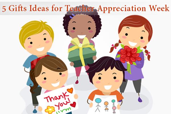 5 Gifts Ideas for Teacher Appreciation Week - 1. Classroom Supplies 2. Books 3. Educational Subscriptions 4. Gift Cards 5. Handwritten Notes