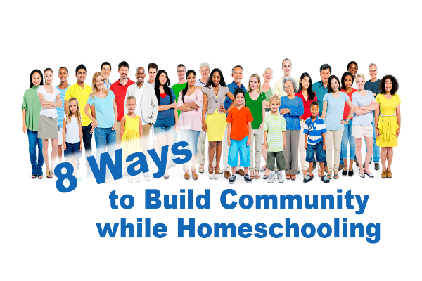 8 Ways to Build Community While Homeschooling