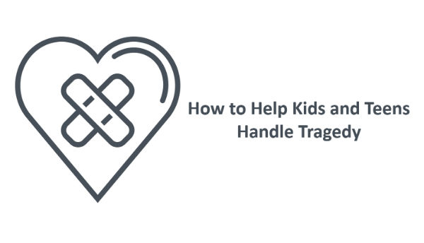 How to Help Kids and Teens Handle Tragedy