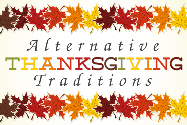 Alternative Thanksgiving Traditions