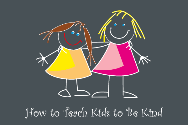 How to Teach Kids to Be Kind