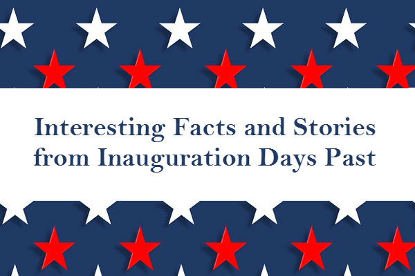Interesting Facts and Stories from Inauguration Days Past