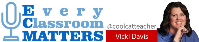 Every Classroom Matters by Vicki Davis aka @coolcatteacher