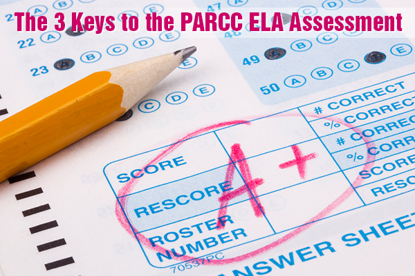 The 3 Keys to the PARCC ELA Assessment