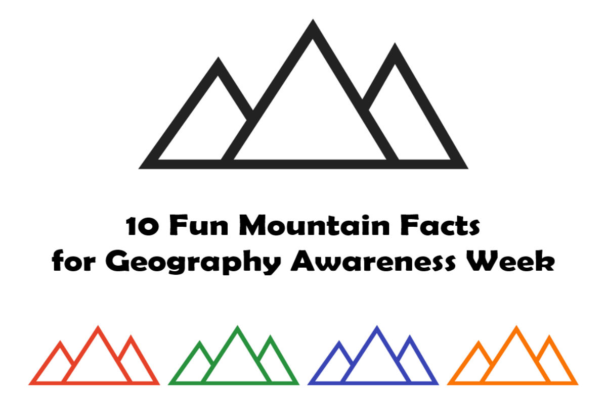 10 Fun Mountain Facts for Geography Awareness Week