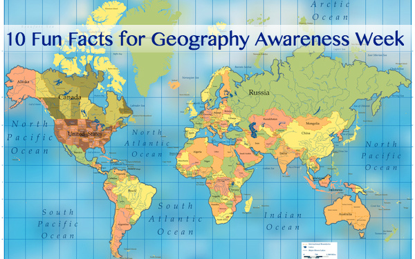 10 Fun Facts for Geography Awareness Week