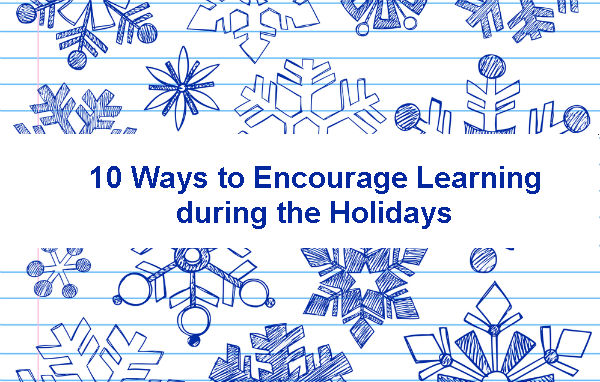 10-ways-to-encourage-learning-during-the-holidays