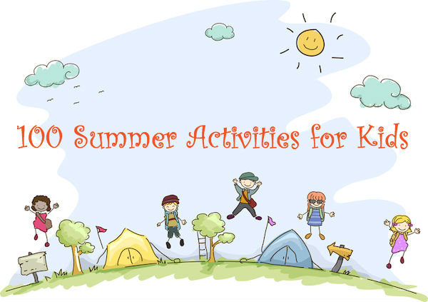 100 Summer Activities for Kids - Reading, Science Projects, Volunteering, Making Money, and more.