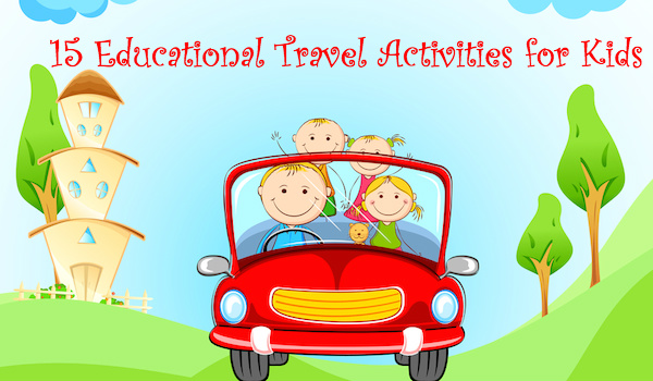 15 Educational Travel Activities for Kids
