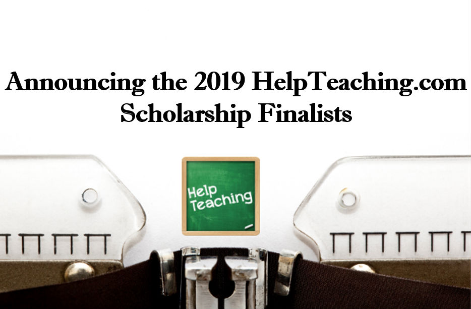 Announcing the 2019 HelpTeaching.com Scholarship Winner and Finalists