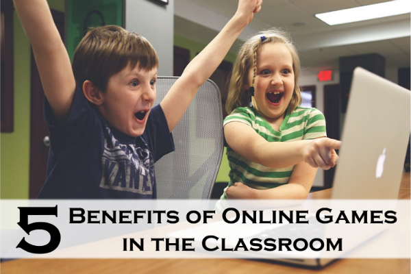 5 Benefits of Online Games in the Classroom