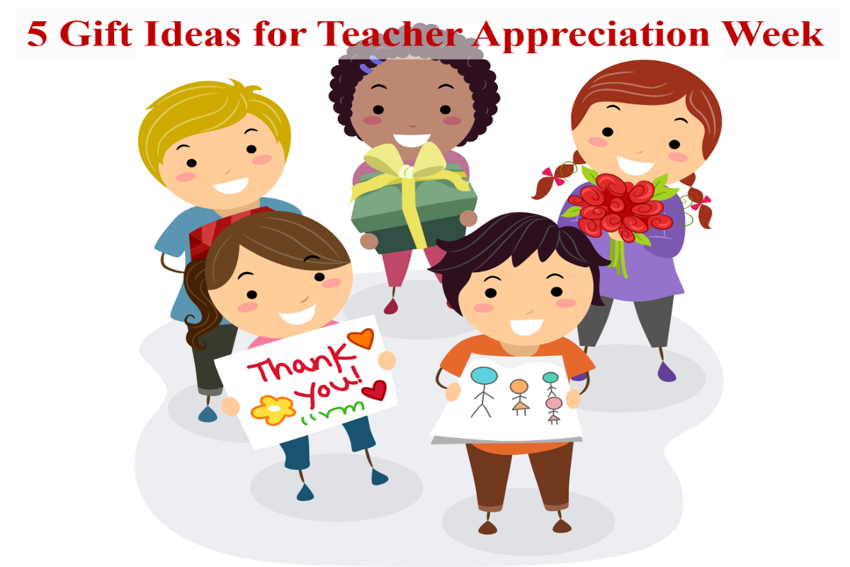 5 Gifts Ideas for Teacher Appreciation Week - 1. Classroom Supplies 2. Books 3. Educational Subscriptions 4. Gift Cards 5. Handwritten Notes