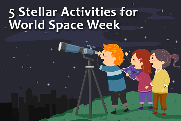 5 Stellar Activities for World Space Week (Oct. 4-10).