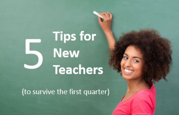 5 Tips for New Teachers to Survive the First Quarter