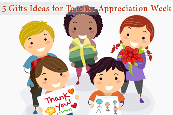 5 Gifts Ideas for Teacher Appreciation Week