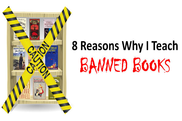 8 Reasons Why I Teach Banned Books