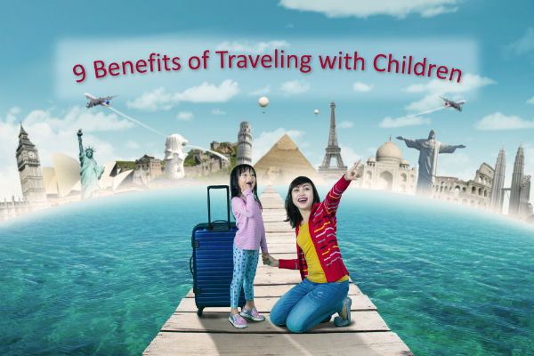 9 Benefits of Traveling with Children