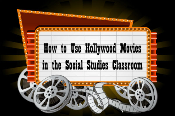 How to Use Hollywood Movies in the Social Studies Classroom