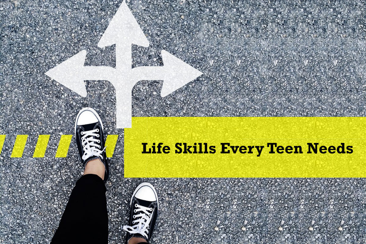 Life Skills Every Teen Needs