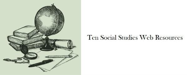 Ten Social Studies Web Resources