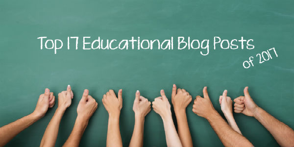 Top 17 Educational Blog Posts for 2017