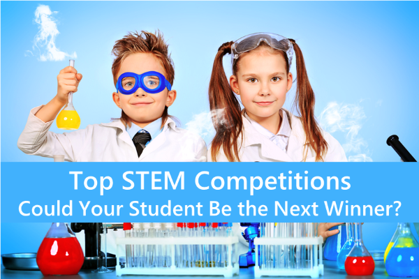 Top STEM Competitions – Could Your Student Be the Next Winner?