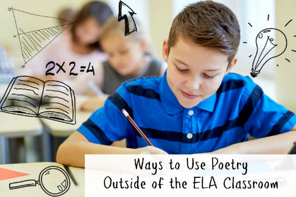 Ways to Use Poetry Outside of the ELA Classroom