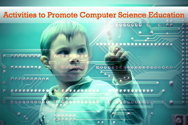 Activities to Promote Computer Science Education