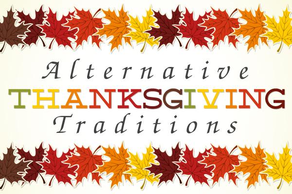 Alternative Thanksgiving Traditions
