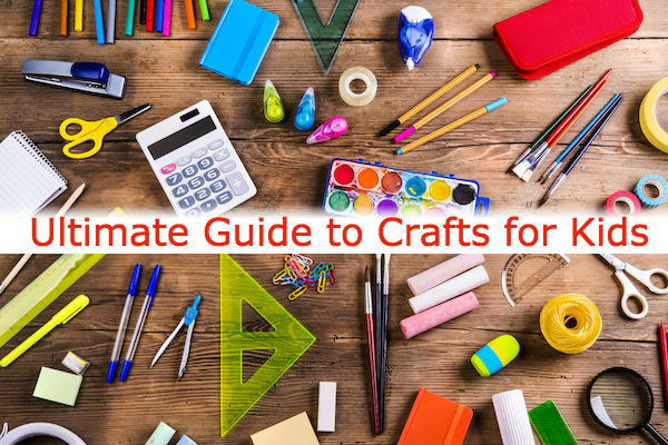 Ultimate Guide to Crafts for Kids