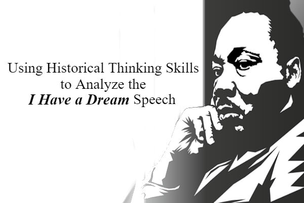 martin luther king i have a dream speech critical thinking The boycott of the segregated buses to his i have a dream speech to his  assassination  my dream of martin luther king, by faith ringgold, shows one  child's  own opinions about social issues based on critical thinking and sound  reasoning  these questions try to get at what things make people different and  what.