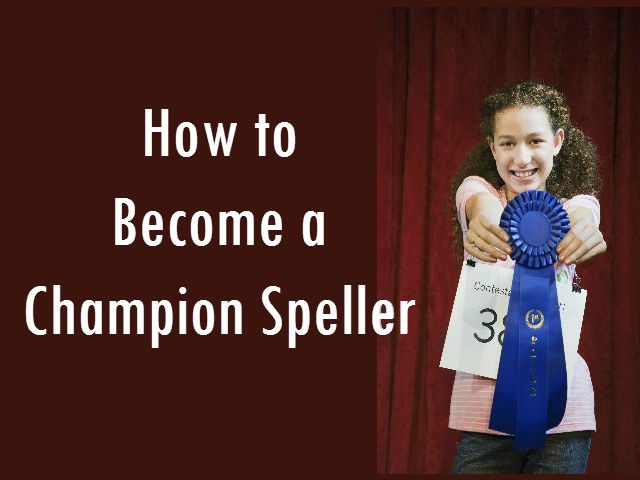 How to Become a Champion Spellerr