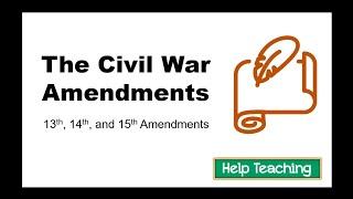 Social Studies Lesson: The Civil War Amendments (13-15)